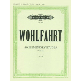 Franz Wohlfahrt – 40 Elementary Etudes for Violin, Op 54 – Violin – H Sitt – Peters